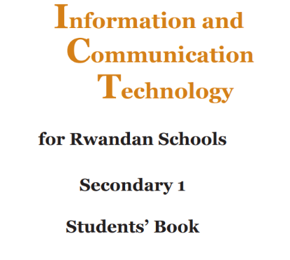 Picture of Information and Communication Technology for Rwandan Schools Secondary 1 Students' Book