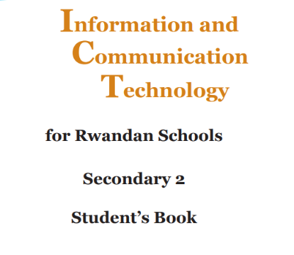 Picture of Information and Communication Technology for Rwandan Schools Secondary 2 Student's Book